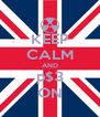 KEEP CALM AND p$3 ON - Personalised Poster A4 size