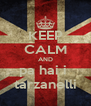 KEEP CALM AND pa hai i  tarzanelli - Personalised Poster A4 size