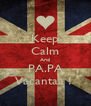 Keep Calm And PA.PA Vacantaa !  - Personalised Poster A4 size