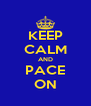KEEP CALM AND PACE ON - Personalised Poster A4 size