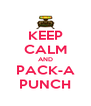 KEEP CALM AND PACK-A PUNCH - Personalised Poster A4 size