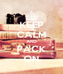 KEEP CALM AND PACK ON - Personalised Poster A4 size