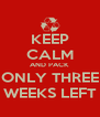 KEEP CALM AND PACK ONLY THREE WEEKS LEFT - Personalised Poster A4 size