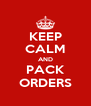 KEEP CALM AND PACK ORDERS - Personalised Poster A4 size