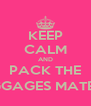 KEEP CALM AND PACK THE LUGGAGES MATES :)) - Personalised Poster A4 size