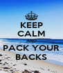 KEEP CALM AND PACK YOUR BACKS - Personalised Poster A4 size