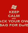 KEEP CALM AND PACK YOUR OWN BAG FOR DofE - Personalised Poster A4 size