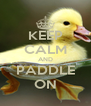 KEEP CALM AND PADDLE ON - Personalised Poster A4 size