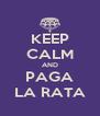 KEEP CALM AND PAGA LA RATA - Personalised Poster A4 size