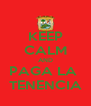 KEEP CALM AND PAGA LA  TENENCIA - Personalised Poster A4 size
