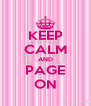 KEEP CALM AND PAGE ON - Personalised Poster A4 size
