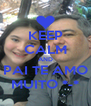 KEEP CALM AND PAI TE AMO MUITO *-* - Personalised Poster A4 size