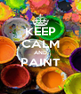 KEEP CALM AND PAINT  - Personalised Poster A4 size