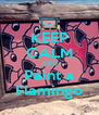 KEEP CALM AND Paint a Flamingo - Personalised Poster A4 size