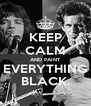 KEEP CALM AND PAINT EVERYTHING BLACK. - Personalised Poster A4 size