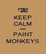 KEEP CALM AND PAINT MONKEYS - Personalised Poster A4 size