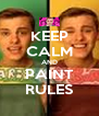 KEEP CALM AND PAINT RULES - Personalised Poster A4 size