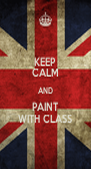 KEEP CALM AND PAINT WITH CLASS - Personalised Poster A4 size