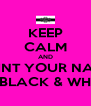KEEP CALM AND PAINT YOUR NAILS IN BLACK & WHITE - Personalised Poster A4 size