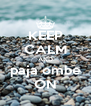 KEEP CALM AND paja ombe ON - Personalised Poster A4 size