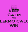 KEEP CALM AND PALERMO CALCIO WIN - Personalised Poster A4 size
