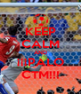 KEEP CALM AND ¡¡¡PALO CTM!!! - Personalised Poster A4 size