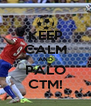KEEP CALM AND PALO CTM! - Personalised Poster A4 size