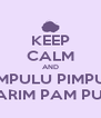 KEEP CALM AND PAMPULU PIMPULU PARIM PAM PUM - Personalised Poster A4 size