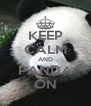 KEEP CALM AND PANDA ON - Personalised Poster A4 size