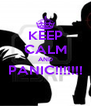 KEEP CALM AND PANIC!!!!!!!  - Personalised Poster A4 size
