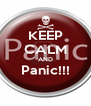 KEEP CALM AND Panic!!!  - Personalised Poster A4 size
