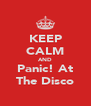 KEEP CALM AND Panic! At The Disco - Personalised Poster A4 size