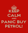 KEEP CALM AND PANIC BUY PETROL! - Personalised Poster A4 size