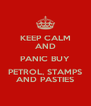 KEEP CALM AND PANIC BUY PETROL, STAMPS AND PASTIES - Personalised Poster A4 size