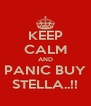 KEEP CALM AND PANIC BUY STELLA..!! - Personalised Poster A4 size