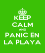 KEEP CALM AND PANIC EN LA PLAYA - Personalised Poster A4 size
