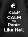 KEEP CALM AND Panic Like Hell - Personalised Poster A4 size