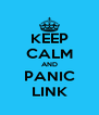 KEEP CALM AND PANIC LINK - Personalised Poster A4 size