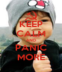 KEEP CALM AND PANIC MORE - Personalised Poster A4 size