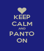 KEEP CALM AND PANTO ON - Personalised Poster A4 size