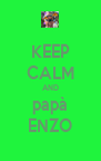 KEEP CALM AND papà ENZO - Personalised Poster A4 size