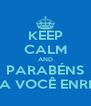 KEEP CALM AND PARABÉNS A VOCÊ ENRI - Personalised Poster A4 size