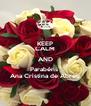 KEEP CALM AND Parabéns  Ana Cristina de Abreu - Personalised Poster A4 size