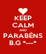 KEEP CALM AND PARABÉNS B.G *---* - Personalised Poster A4 size