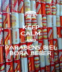 KEEP CALM AND PARABÉNS BIEL BORA BEBER - Personalised Poster A4 size