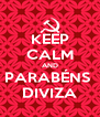 KEEP CALM AND PARABÉNS  DIVIZA - Personalised Poster A4 size