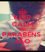 KEEP CALM AND PARABÉNS  JÃO - Personalised Poster A4 size