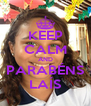 KEEP CALM AND PARABÉNS LAÍS - Personalised Poster A4 size