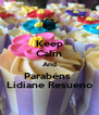 Keep Calm And Parabéns  Lidiane Resueno - Personalised Poster A4 size