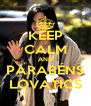KEEP CALM AND PARABÉNS LOVATICS - Personalised Poster A4 size